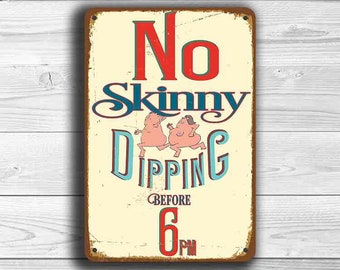 POOL SIGN, Pool Signs, Vintage style Pool Sign, No Skinny Dipping before 6pm, Pool sign, Swimming pool sign, Outdoor Pool Signs, Pool Decor