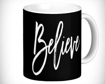 Believe Mug!