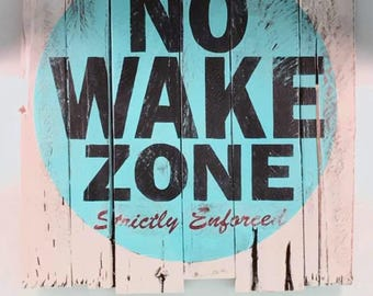 No Wake Zone - beach, lake, water decor rustic
