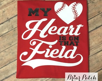 My Heart Is On That Field Baseball Shirt, Baseball Mom Shirt, Baseball Tshirt, Baseball Heart Shirt, Baseball Shirt, Baseball Grandma Shirt