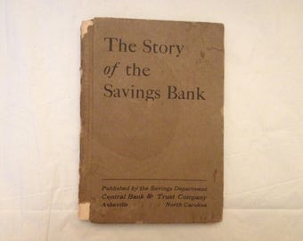 The Story of the Savings Bank ~ Central Bank & Trust Company, Asheville, NC, 1921 ~ L. Edwin Gill