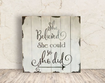 She Believed She Could So She Did - Inspirational Signs - Women's Empowerment - She Believed She Could So She Did Sign - Mother's Day Gift