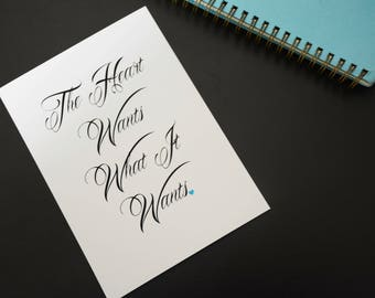 """5x7' Home Decor Print - """"The heart wants what it wants."""""""