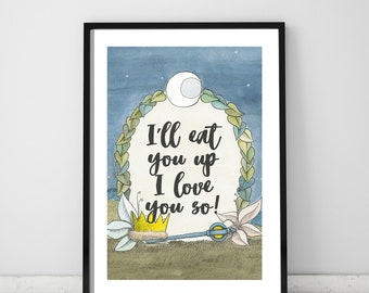 I'll eat you up, I love you so, 16x20 digital print, wild things Max, wild things sign, wild rumpus, wild things nursery, wild things decor