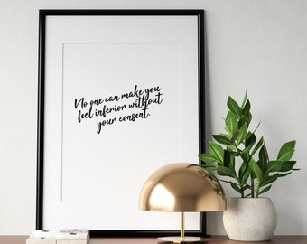 "Eleanor Roosevelt Quote // ""No one can make you feel inferior without your consent"" // Decor // Wall Art // Printable Poster // Handwriting"