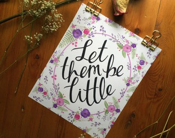 Let Them Be Little //  Nursery and kids room print // Watercolor floral design // Calligraphy quote // Baby shower gift // New baby gift