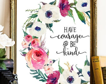 Have courage and be kind, cinderella quote, nursery printable, nursery print, nursery decor, floral wreath, nursery floral quote printables