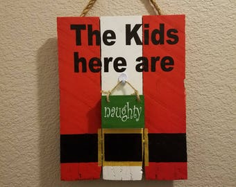 The kids here are NAUGHTY / NICE - christmas sign