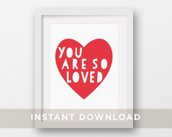 "Red Heart Nursery Printable Art, Baby Wall Art, Playroom Prints, Children Decor, Kids Prints ""You Are So Loved"" 5x7, 8x10, 11x14"