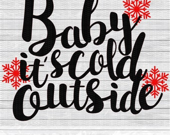 Baby it's Cold Outside, Winter, Christmas Svg,Dxf,Png,Jpeg