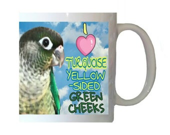 I Love Turquoise Yellow-sided Green Cheek Conures Parakeet Parrot Blue Sky Clouds White 11oz Ceramic Coffee Mug