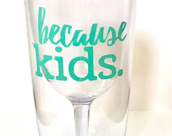 Because Kids Plastic Wine Cup Tumbler with Lid