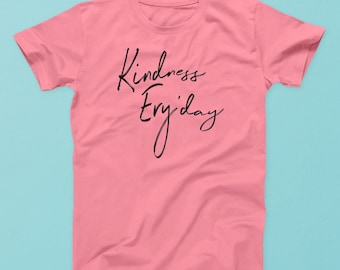 Kindness Ery'day T-Shirt