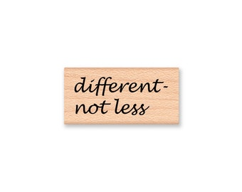 different not less Rubber Stamp~acceptance of others~quote~wood mounted rubber stamp-(48-01)