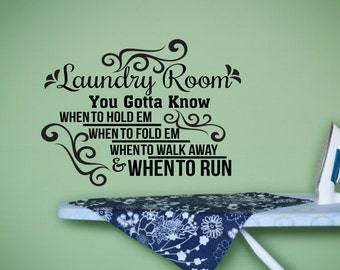 Laundry Room You Gotta Know When to Hold Em-Laundry Room Decor-Wall Quote-Wall Words-Wall Sayings-Wall Vinyl Decal-Housewares
