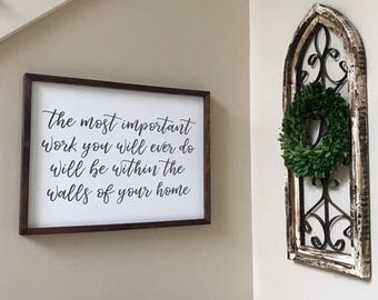 The most important work you will ever do will be within the walls of your own home, marriage sign, wedding gift, anniversary sign