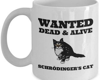Funny Physics Mug - Quantum Mechanics Gift - Science Nerd Gift - Schrodinger's Cat - Physicist Mug - Philosophy Present - Wanted Dead And