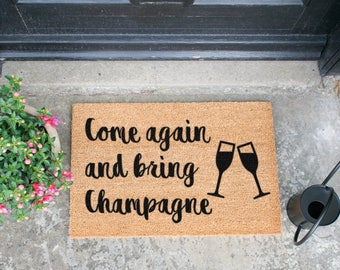 Come Again And Bring Champagne V2 Doormat - Made in the UK
