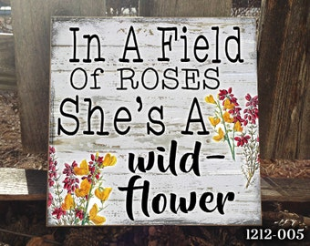 12''X12'' WILDFLOWER: In A Field Of Roses, She's A Wildflower Home Decor Sign,Boho Sign,Wildflower Quote Sign,College Dorm Sign,Nursery Sign