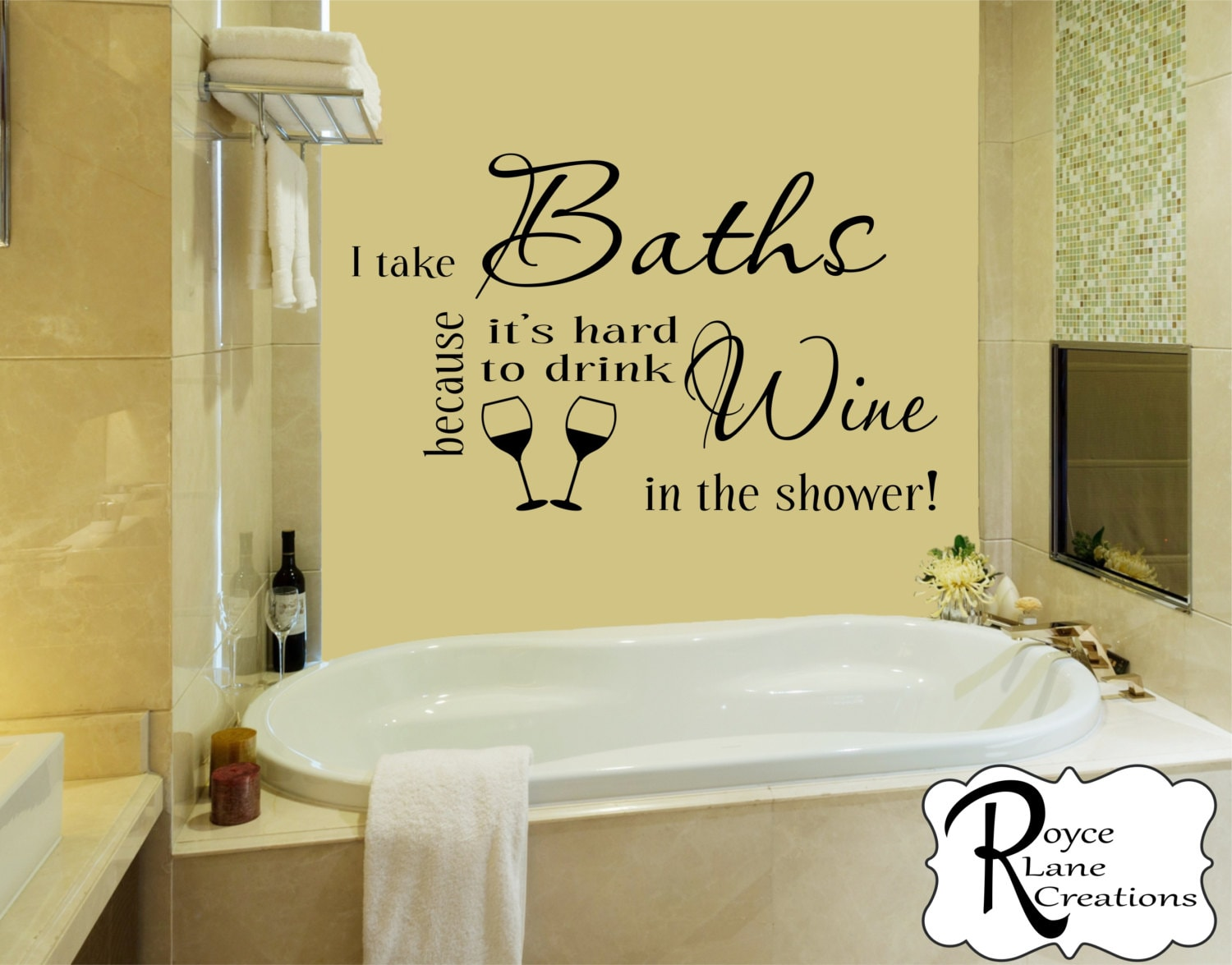 Wine Bathroom Decal I Take Baths Because it\'s Hard to