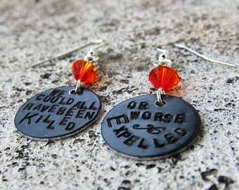 Harry Potter Quote - Killed or worse ... Expelled - Hand Stamped Earrings