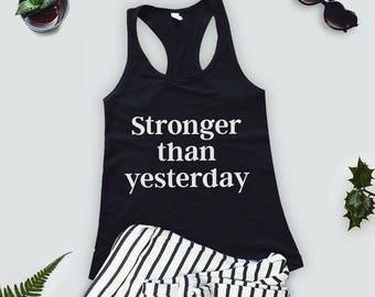 Stronger Than Yesterday Workout Tank  - Workout Tank - Women's Workout Tank -  Workout Tank - Fitness Tank - Burnout Workout Tank