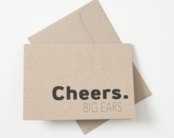 Greeting Card - Cheers Big Ears