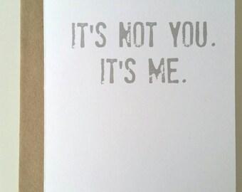It's Not You. It's Me. Just Kidding. It's  You.  - A7 Folded Blank Greeting Card - Break Up Card