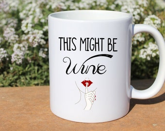 Coffee Mug | This Might Be Wine Mug  Funny Coffee Mug  | Funny Mug | Mug for Adults | Coffee Cup | This Might Be Mug | Wine Mug | Adult Mug
