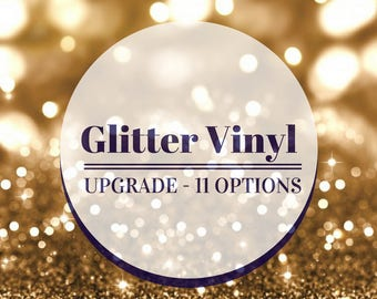 Glitter Vinyl Upgrade - 13 Options