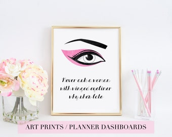 Never Ask A Woman With Winged Eyeliner Why She's Late | Fashion Art Print | Makeup Quote Poster | Pink |  Planner Dashboard | Typography |