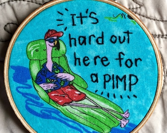 It's hard out here for a pimp - hand embroidery hoop art MAGNET