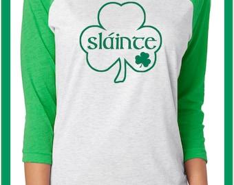 St Patrick's Day 3/4 Shirt, Womens Slainte Shirt, Irish T-Shirt