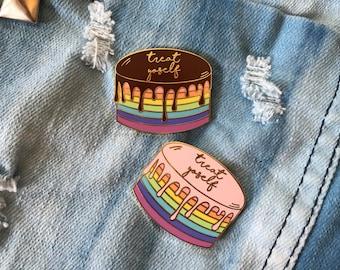 Treat Yoself Drippy Cake Enamel Pin