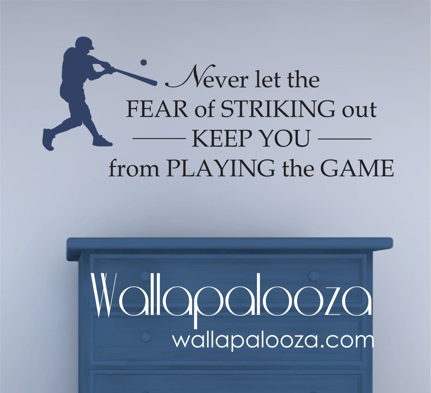 Baseball Wall Decal Never Let The Fear Of Striking Out