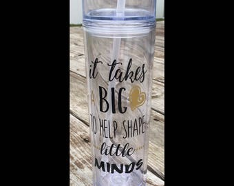 It takes a big heart to help shape little minds skinny tumbler - Teacher gift - Custom water bottle - Teacher Appreciation