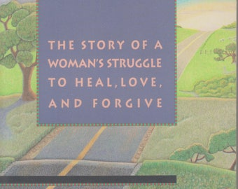 Journey into Light: The Story of a Woman's Struggle to Heal, Love, and Forgive (Softcover, Self-Help) 1994