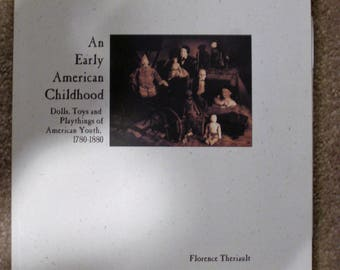 Theriault's Antique & Collectible Dolls Auction Catalog/Reference:Early American Childhood-Dolls,Toys,Playthings of American Youth 1780-1880
