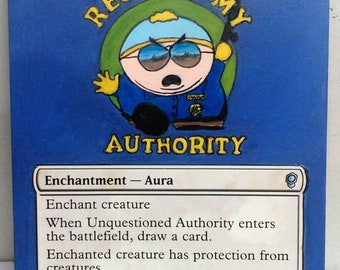 Magic MTG Altered Art UNQUESTIONED AUTHORITY Cartman South Park Hand Painted!!!