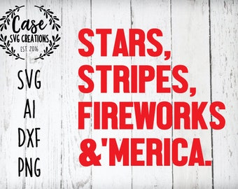 July 4th SVG Cutting File, AI, Dxf and Printable PNG Files | Instant Download | Cricut and Silhouette | Stars | Stripes | Fireworks