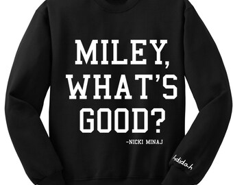 Miley What's Good?