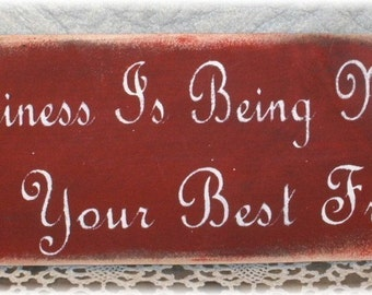 Happiness Is Being Married To Your Best Friend Primitive Red Wood Sign