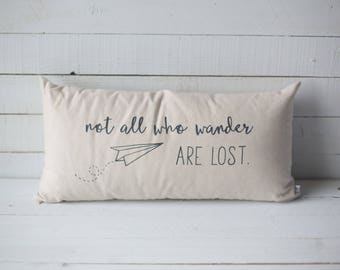 Not all who wander are lost 12x24 screen printed throw pillow cover home decor