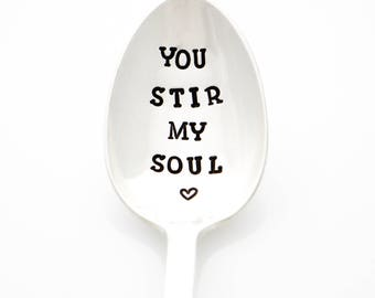 You Stir My Soul. Hand stamped Spoon with message. Gift for Wife, Husband Gift, by milkandhoney.