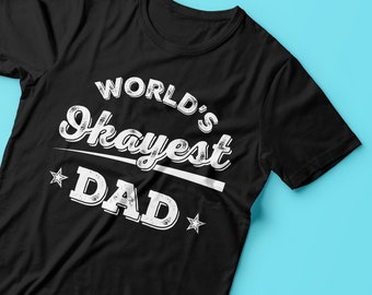 World's Okayest Dad T-Shirt - Fathers Day T-Shirt