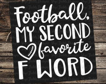 Football, My Second Favorite F Word SVG, JPG, PNG, Studio.3 File for Silhouette, Cameo, Cricut