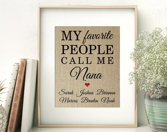 My Favorite People Call Me Nana with Names of Grandchildren | Gift for Mom Nana Mimi Grandma Grandmother from Kids | Burlap Print