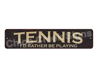 Tennis I'd Rather Be Playing Vintage Look Rustic Chic Metal Sign 4x18 4180020