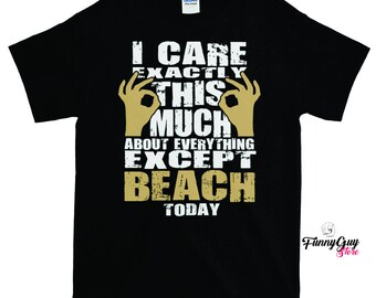 I Care About Beach T-shirt - Gift For Him - Gift For Her - Vacation Shirt - Beach Lover Gift - Beach Day Shirt