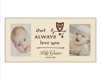 "Custom Baby Frame, ""Owl always love you"" Personalized Photo Frame, Baby shower Gift, Child's Room Frame, Baby Picture Frame Gift"